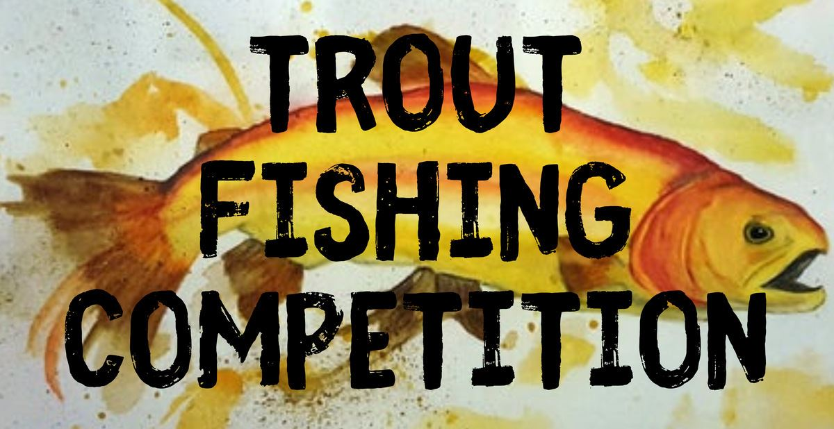 Trout Fishing Competition